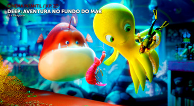 Deep: Aventura no Fundo do Mar  - Cinema
